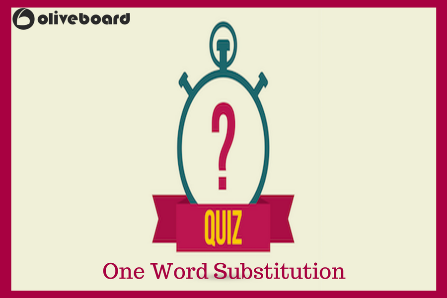 One Word Substitution Quiz Vocabulary Verbal Ability Banking MBA Government CAT IIFT IBPS PO SBI PO