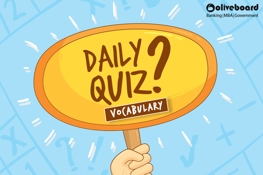 Oliveboard Topics Synonyms, One Word Substitution Oliveboard Daily Quiz Banking MBA CAT CAT 2017 Exam Verbal Ability Preparation Free Mock Free Test IIFT SNAP CMAT MB Entrances SBI PO Verbal English Vocabulary