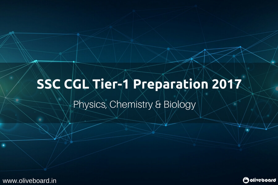 SSC CGL Tier-1 General Science Preparation Guide: Physics, Chemistry, Biology