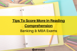 Tips to Score More IN RC Reading Comprehension Score More Increase Reading Comprehension scores Tips To Increase How To Increase Reading Commprehension Scores