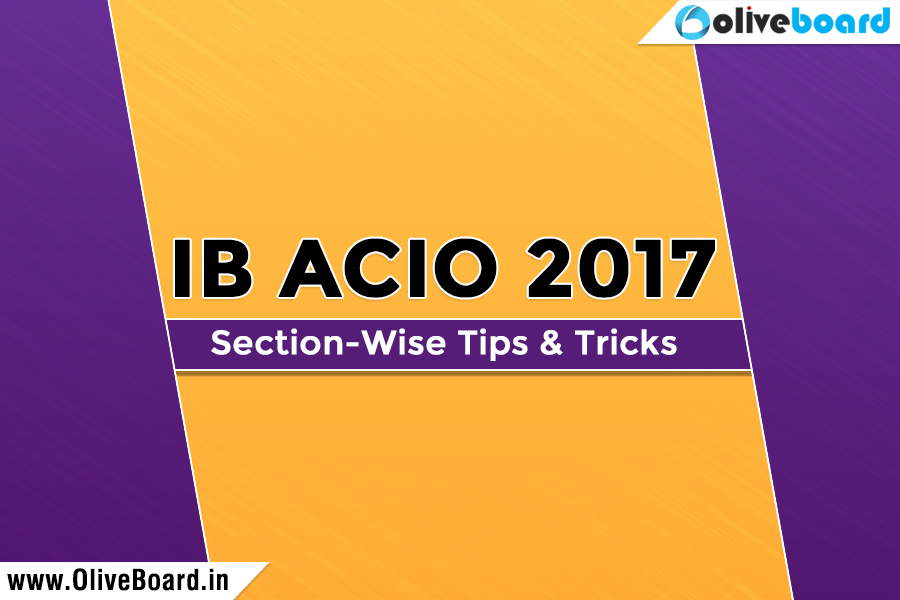 IB ACIO 2017 - Section-wise Tips & Tricks
