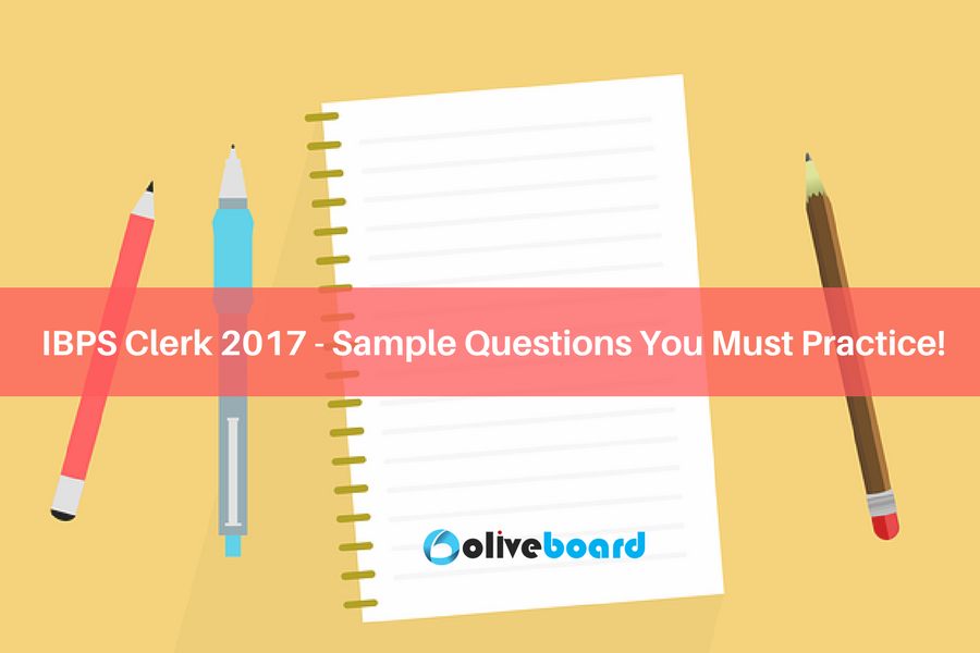 IBPS Clerk 2017 - Sample Questions You Must Practice!