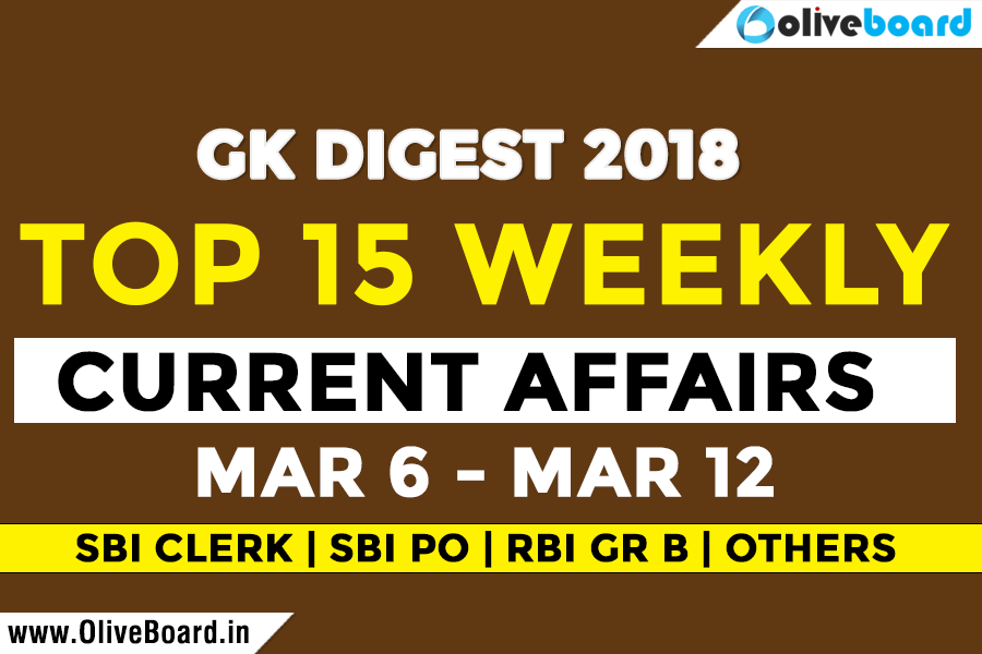 Top 15 Current Affairs from Mar 6 to Mar 12