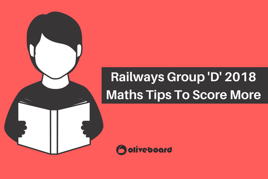 Railways Group \'D\' 2018 : Maths Tips To Score More - Oliveboard