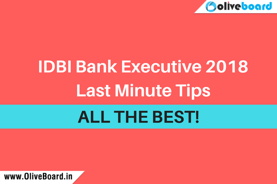 IDBI Bank Executive 2018 Last Minute Tips