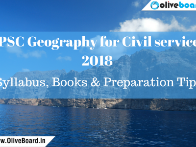 UPSC Geography for Civil services 2018 Syllabus, Books & Preparation Tips