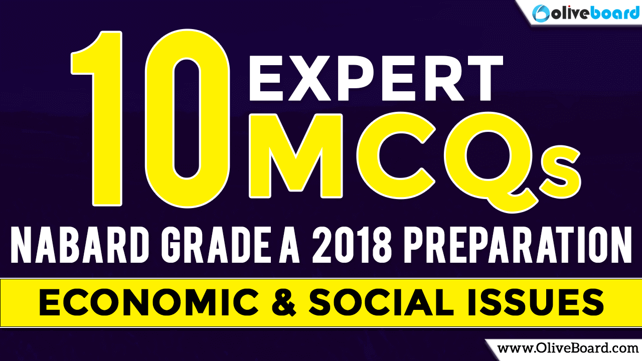 NABARD Grade A 2018 Preparation | Economic & Social Issues | 10 Expert MCQs
