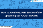 How to Ace the Quant Section of the upcoming SBI PO 2018 exam