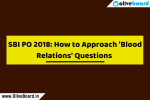 SBI PO 2018 How to Approach Blood Relations Questions