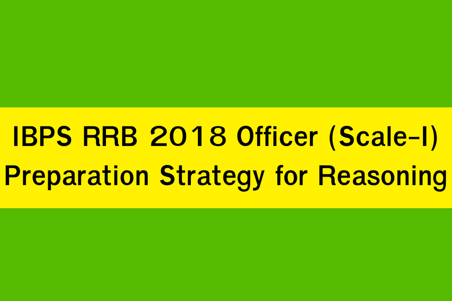 IBPS RRB 2018 Officer (Scale-I) Preparation Strategy for Reasoning
