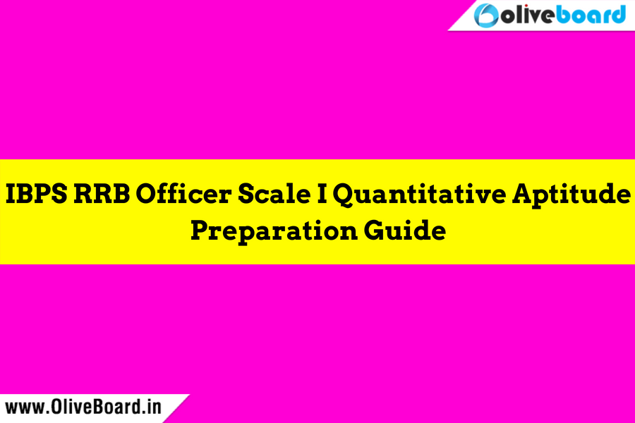 IBPS RRB Officer Scale I Quantitative Aptitude Preparation Guide