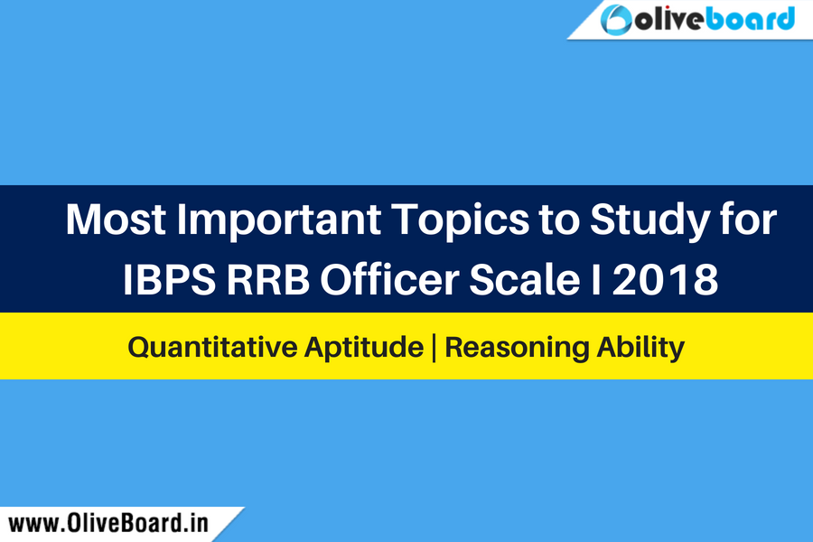 Most Important Topics to Study for IBPS RRB Officer Scale I 2018