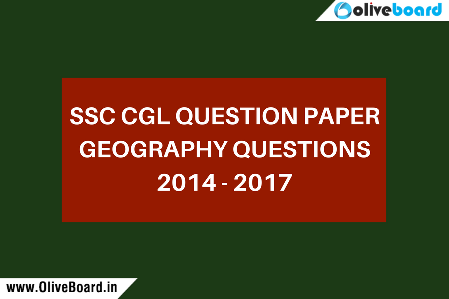Ssc cgl question paper geography questions 2014 to 2017 continuing with our series of providing subject wise questions asked in ssc cgl question paper of tier exam we have compiled together all the geography malvernweather