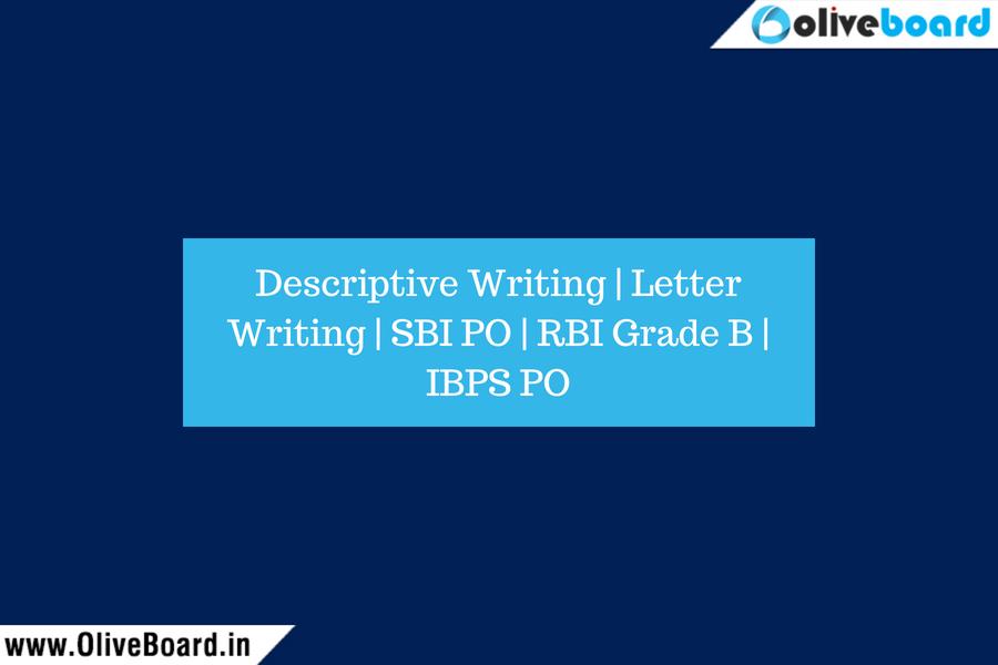 Descriptive Writing Letter Writing SBI PO RBI Grade B IBPS PO