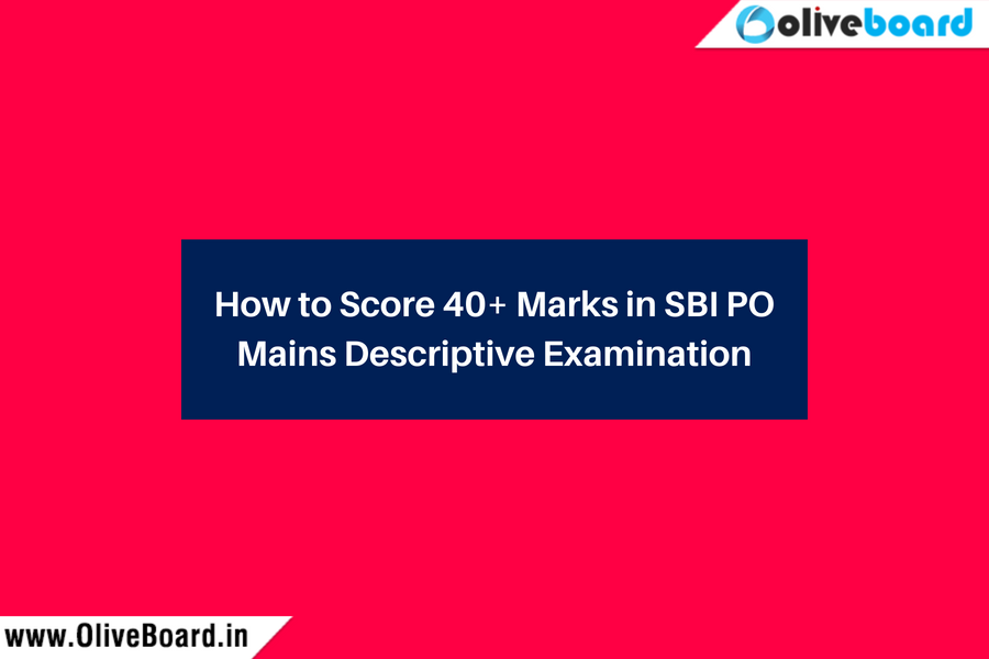 How to Score 40+ Marks in SBI PO Mains Descriptive Examination