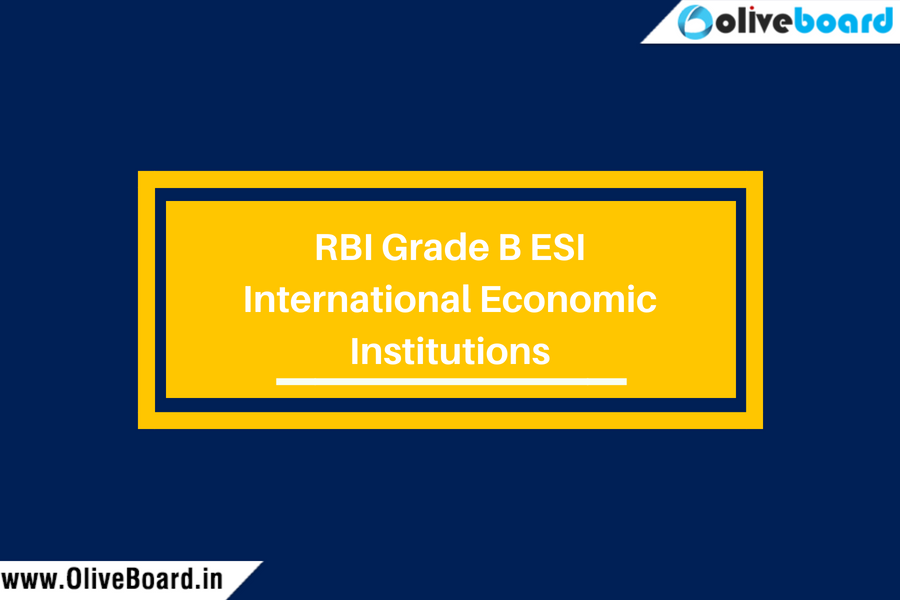 RBI Grade B ESI International Economic Institutions