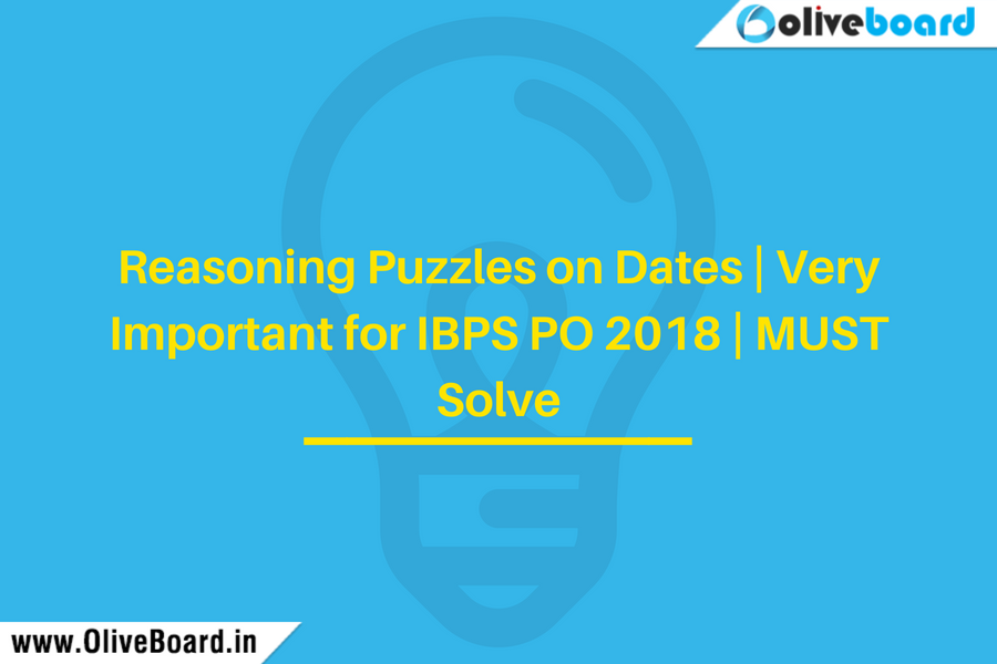 Reasoning Puzzles on Dates | Very Important for IBPS PO 2018 | MUST Solve