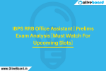 IBPS RRB Office Assistant | Prelims Exam Analysis [Must Watch For Upcoming Slots]