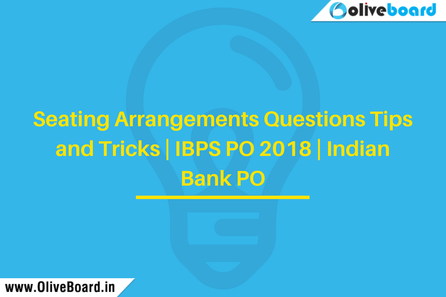 Seating Arrangements Questions Tips and Tricks | IBPS PO 2018 | Indian Bank PO