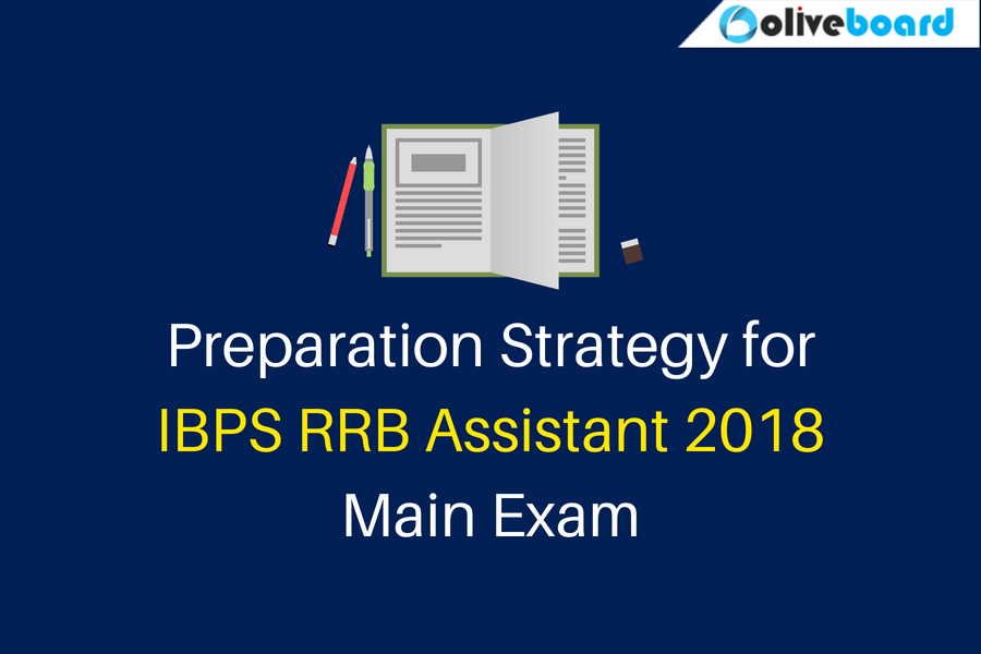 Preparation Strategy for IBPS RRB Assistant 2018 Main Exam
