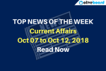 Current Affairs from Oct 07 to Oct 12 2018