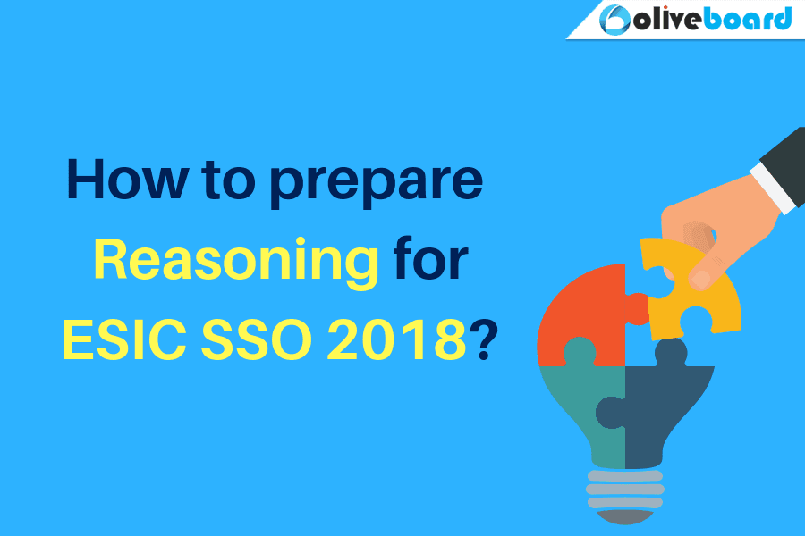 How to Prepare Reasoning for ESIC SSO 2018