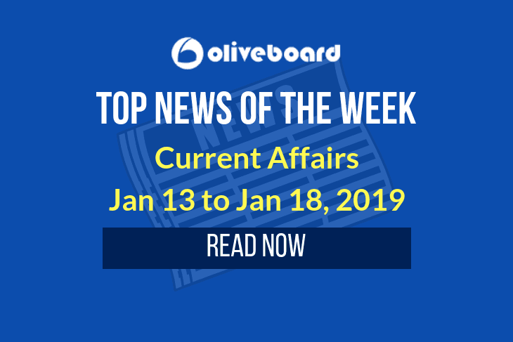 Current Affairs – Jan 13 to Jan 18, 2019