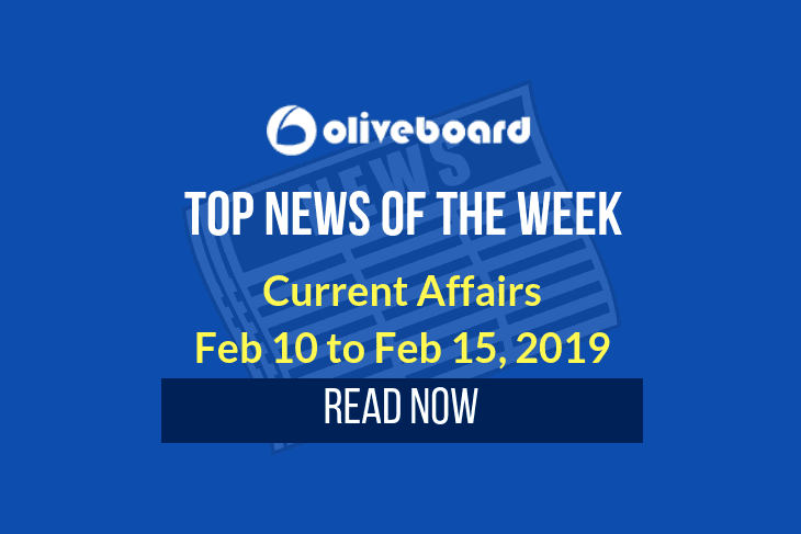 Weekly Current Affairs – Feb 10 to Feb 15, 2019