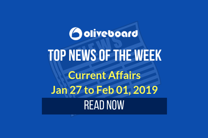 Weekly Current Affairs – Jan 27 to Feb 01, 2019