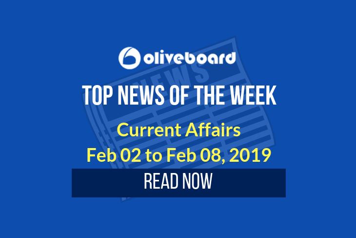 Weekly Current Affairs – Feb 02 to Feb 08, 2019