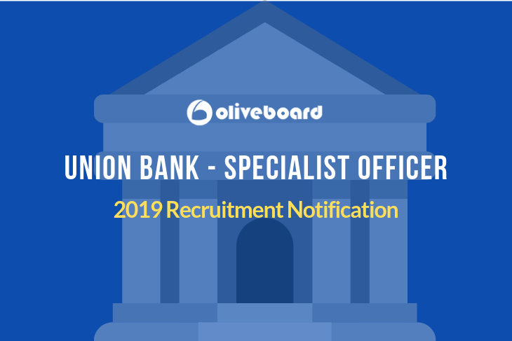 Union Bank Specialist Officer Recruitment 2019