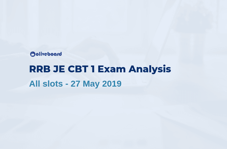 RRB JE Exam Analysis CBT 1 - 27 May 2019