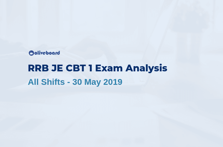 RRB JE CBT 1 Exam Analysis - 30 May 2019