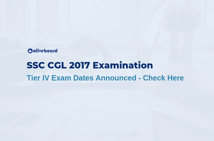 SSC CGL 2017 Tier IV Exam Dates