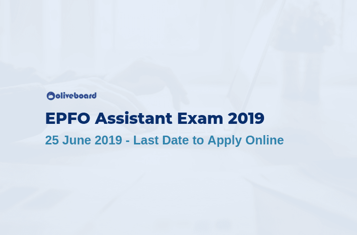 EPFO Assistant 2019 Exam - Last Date to Apply Online