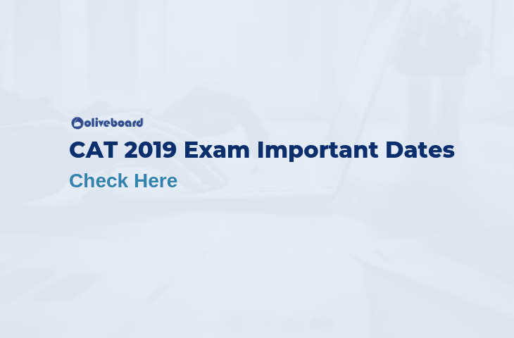CAT 2019 Important Dates