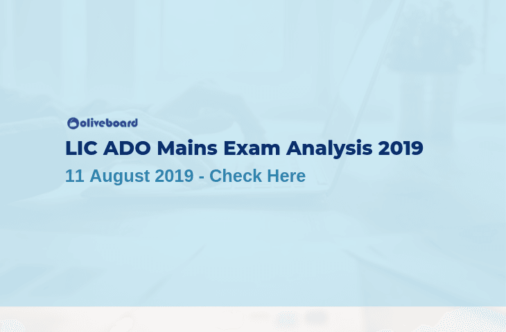 LIC ADO Mains Exam Analysis 2019