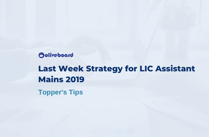 Last Week Strategy for LIC Assistant Mains 2019