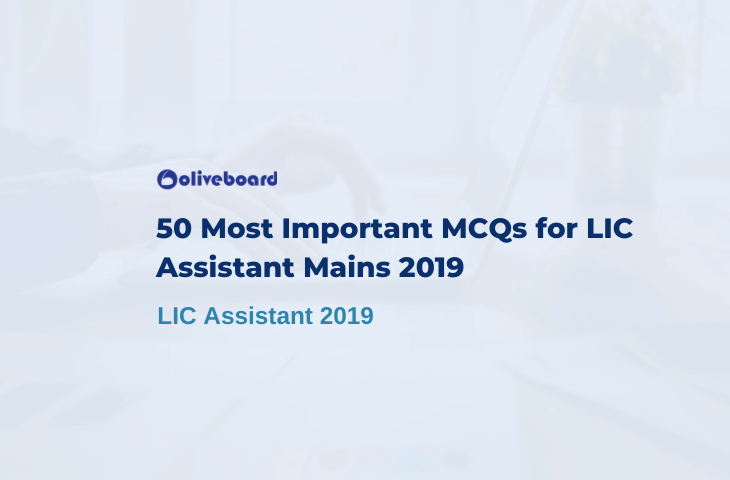 50 Most Important MCQs for LIC Assistant Mains 2019