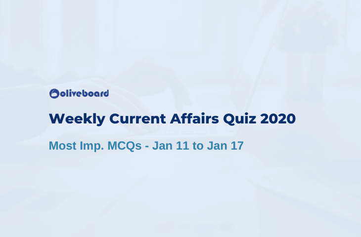 Weekly Current Affairs Quiz 2020 - Jan 11 to Jan 17