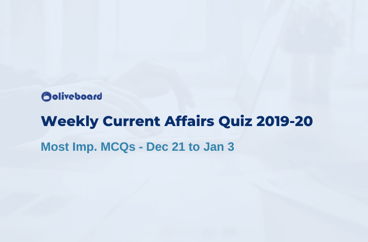 Weekly Current Affairs Quiz 2019 - Dec 21 to Jan 3