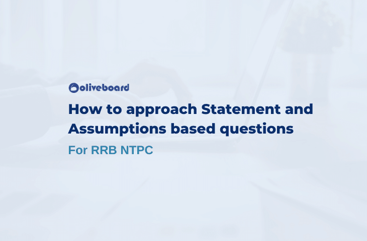 Statement and Assumptions based questions for RRB NTPC