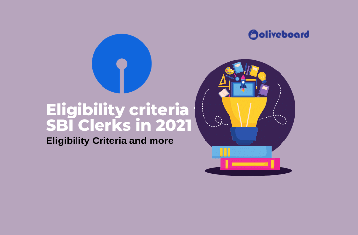 Eligibility criteria for SBI Clerks in 2021